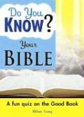 Do You Know Your Bible?: A Fun Quiz on the Good Book (Do You Know)