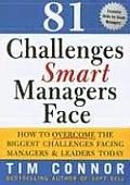 81 Challenges Smart Managers Face How to Overcome the Biggest Challenges Facing Managers & Leaders Today