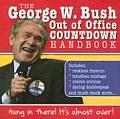 George W Bush Out of Office Countdown Handbook Hang in There Its Almost Over
