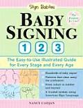 Baby Signing 1 2 3: The Easy-To-Use Illustrated Guide for Every Stage and Every Age Cover
