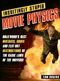 Insultingly Stupid Movie Physics Insultingly Stupid Movie Physics