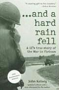& a Hard Rain Fell A GIs True Story of the War in Vietnam