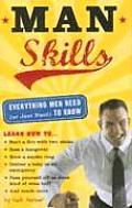 Man Skills Everything Men Need or Just Want to Know