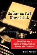 Successful Novelist A Lifetime of Lessons about Writing & Publishing