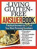 The Living Gluten-Free Answer Book: Practical Answers to 275 of Your Most Pressing Questions (Answer Book) Cover