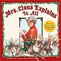 Mrs Claus Explains It All At Last Answers to the Questions Real Kids Ask