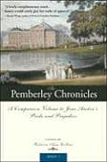 The the Pemberley Chronicles: A Companion Volume to Jane Austens Pride and Prejudice (Pemberley Chronicles)