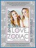 The Astrotwins' Love Zodiac: The Essential Astrology Guide for Women