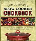 The Complete Slow Cooker Cookbook: Essential Recipes for Hearty and Delicious Crockery Meals, Menus, and More