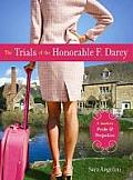 The Trials of the Honorable F. Darcy: A Modern Pride & Prejudice