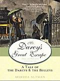 Mr. Darcy's Great Escape: A Tale of the Darcys & the Bingleys