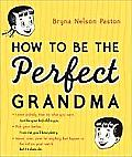 How to Be the Perfect Grandma