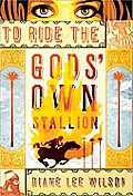 To Ride the Gods' Own Stallion