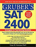 Gruber's SAT 2400, 2e: Strategies for Top-Scoring Students (Gruber's SAT 2400: Advanced Strategies for the Perfect Score)