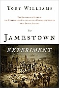 Jamestown Experiment The Remarkable Story of the Enterprising Colony & the Unexpected Results That Shaped America