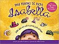 My Name Is Not Isabella: Just How Big Can a Little Girl Dream? Cover