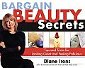 Bargain Beauty Secrets: Tips and Tricks for Looking Great and Feeling Fabulous