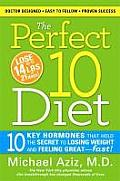 The Perfect 10 Diet: 10 Key Hormones That Hold the Secret to Losing Weight & Feeling Great--Fast! Cover