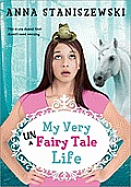 My Very Unfairy Tale Life