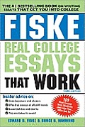 Fiske Real College Essays That Work 3rd Edition