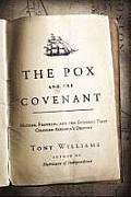 Pox & the Covenant Mather Franklin & the Epidemic That Changed Americas Destiny
