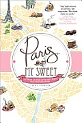 Paris, My Sweet: A Year in the City of Light (and Dark Chocolate) Cover