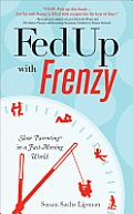 Fed Up with Frenzy: Slow Parenting in a Fast-Moving World