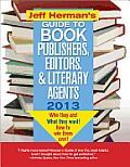 Jeff Herman's Guide to Book Publishers, Editors, & Literary Agents 2013