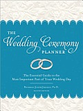 Wedding Ceremony Planner 2E The Essential Guide to the Most Important Part of Your Wedding Day