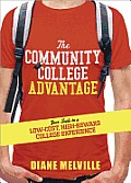 The Community College Advantage: Your Guide to a Low-Cost, High-Reward College Experience