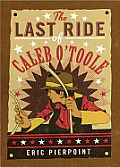 Last Ride of Caleb OToole