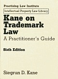 Kane on Trademark Law: A Practitioner's Guide (Includes CD)
