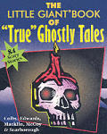 "The Little Giant Book of ""True"" Ghostly Tales (Little Giant Books)"