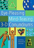 Eye-Pleasing, Mind-Teasing 3-D Conundrums Cover