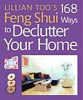 Lillian Too's 168 Feng Shui Ways to Declutter Your Home Cover