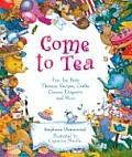 Come to Tea Fun Tea Party Themes Recipes Crafts Games Etiquette & More