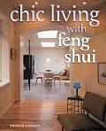 Chic Living with Feng Shui: Stylish Designs for Harmonious Living