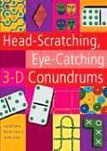 Headscratching Eyecatching 3d Conund