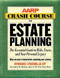 AARP Crash Course in Estate Planning The Essential Guide to Wills Trusts & Your Personal Legacy