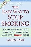 The Easy Way to Stop Smoking Easy Way to Stop Smoking: Join the Millions Who Have Become Nonsmokers Using the Easywjoin the Millions Who Have Become N Cover