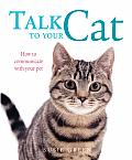 Talk To Your Cat How To Communicate Wi
