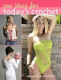 New Ideas For Todays Crochet
