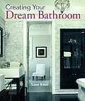 Creating Your Dream Bathroom: How to Plan and Style the Perfect Space
