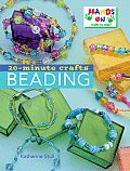 20-Minute Crafts: Beading