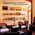 Framing Techniques & Decorating Ideas