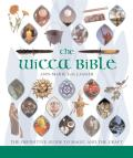 Wicca Bible The Definitive Guide to Magic & the Craft