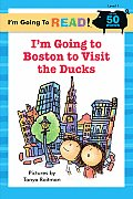 Im Going To Boston To Visit The Ducks