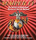Semper Fi The Definitive Illustrated History of the U S Marines