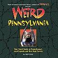 Weird Pennsylvania Your Travel Guide to Pennsylvanias Local Legends & Best Kept Secrets