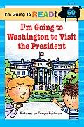 I'm Going to Washington to Visit the President